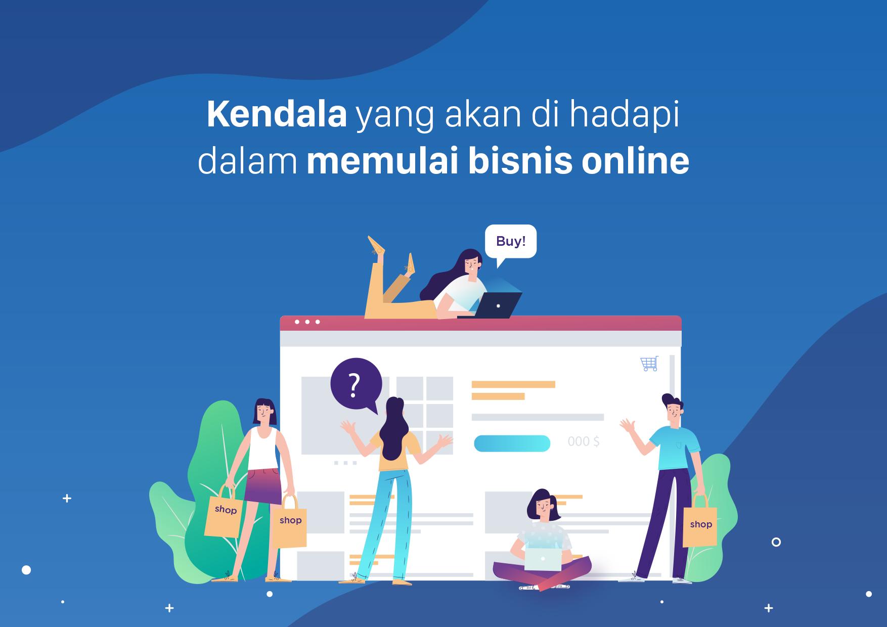 Kendala yang Akan di Hadapi dalam Memulai Bisnis Online ...